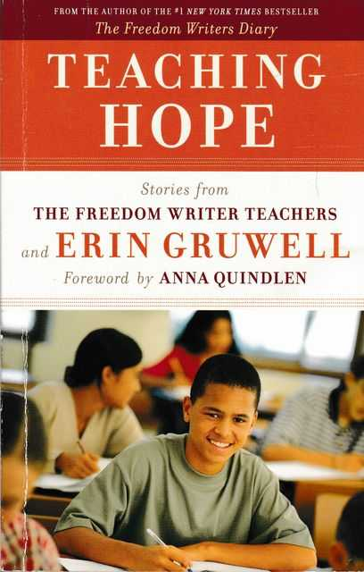 Teaching Hope: Stories from the Freedom Writer Teachers and Erin Gruwell, The Freedom Writer Teachers and Erin Gruwell