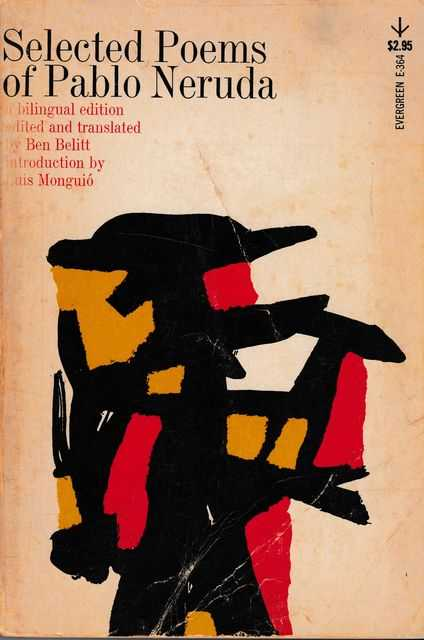 Selected Poems of Pablo Neruda [Bilingual Edition], Pablo Neruda [Edited and Translated by Ben Nelitt]