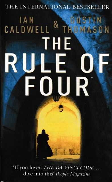 The Rule of Four, Ian Caldwell and Dustin Thomason