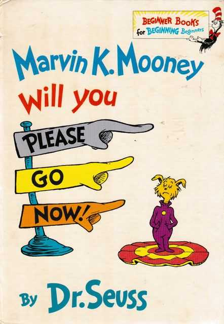 Marvin K. Mooney Will you Please Go Now, Dr Seuss