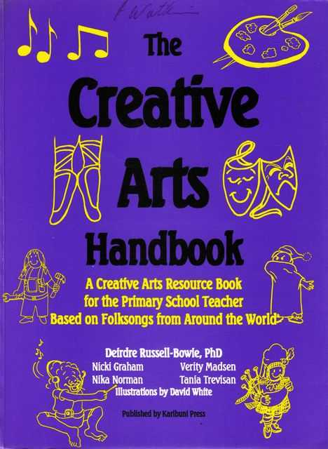 The Creative Arts Handbook: A Creative Arts Resource Book for the Primary School Teacher Based on Folksongs from Around The World, Deirdre Russell-Bowie