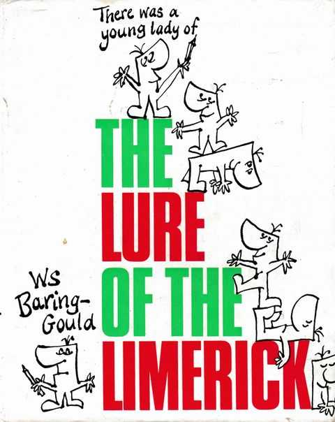 The Lure of the Limerick: An Uninhibited History, William S. Bargin-Gould