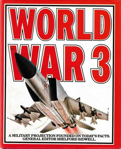 World War 3: A Military Projection Founded on Today's Facts, Shelford Bidwell [Editor]