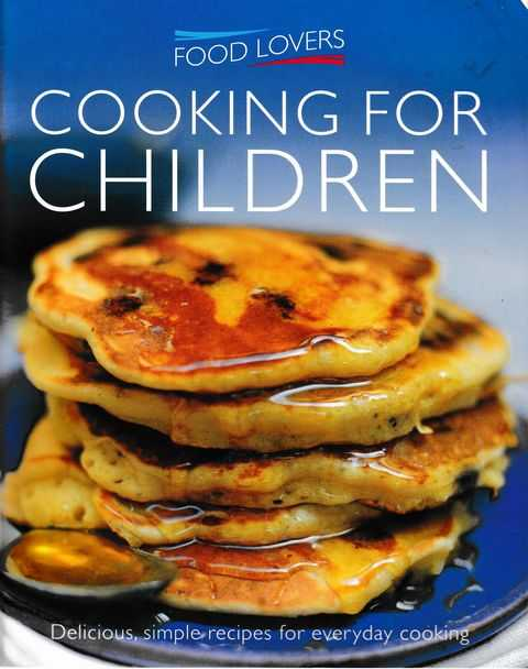 Food Lovers: Cooking for Children, Jonnie Leger [Selected]