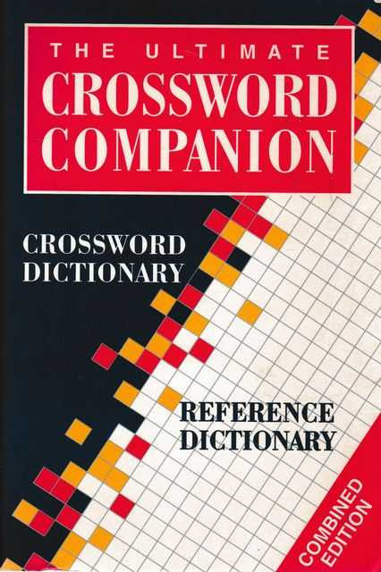The Ultimate Crossword Dictionary: The Australian Crossword Dictionary; English Dictionary, Ursula Harrington; Robert Sale [Compiled]