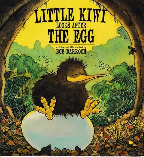 Little Kiwi Looks After The Egg, Bob Darroch