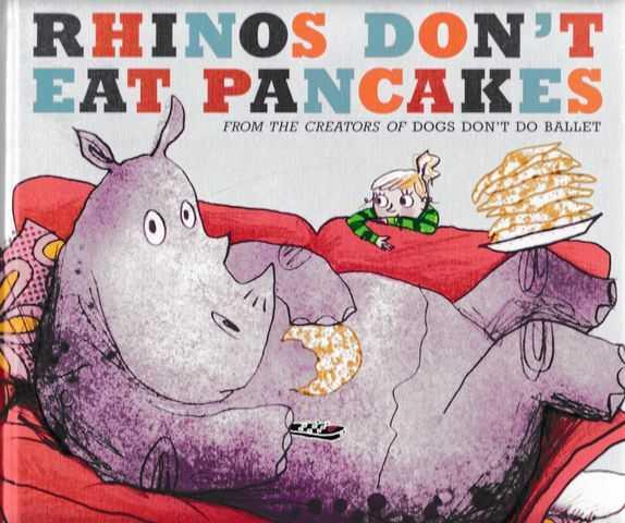 Rhinos Don't Like Pancakes, Anna Kemp