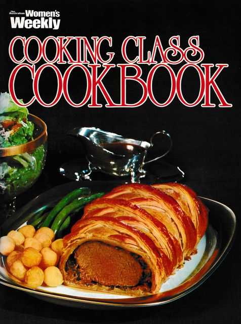 Cooking Class Cookbook, The Australian Women's Weekly