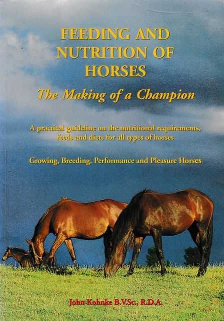 Feeding and Nutrition of Horses: The Making of A Champion, John Kohnke