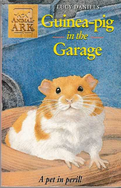 Animal Ark Pets: Guinea-Pig In The Garage, Lucy Daniels