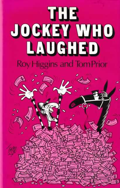 The Jockey Who Laughed, Roy Higgins and Tom Prior