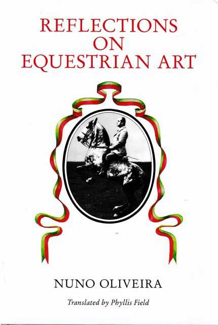 Reflections on Equestrian Art, Nuno Oliveira