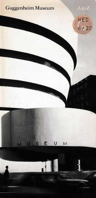 Guggenheim Museum A to Z, Nancy Spector [Editor]