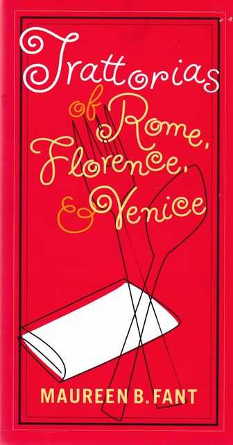 Trattorias of Rome, Florence & Venice, Maureen B. Fant