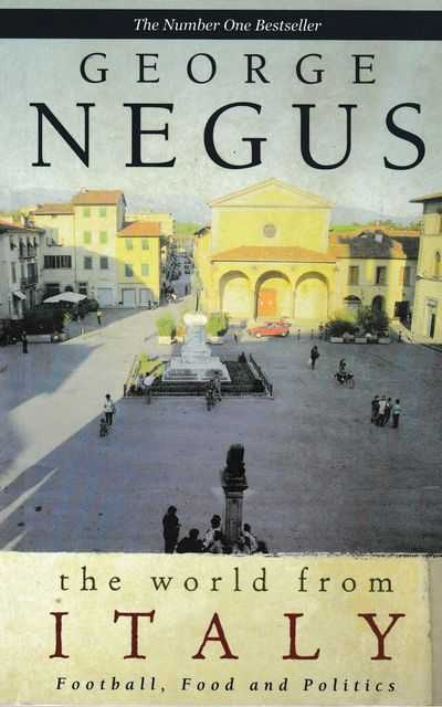 The World From Italy: Football, Food and Politics, George Negus