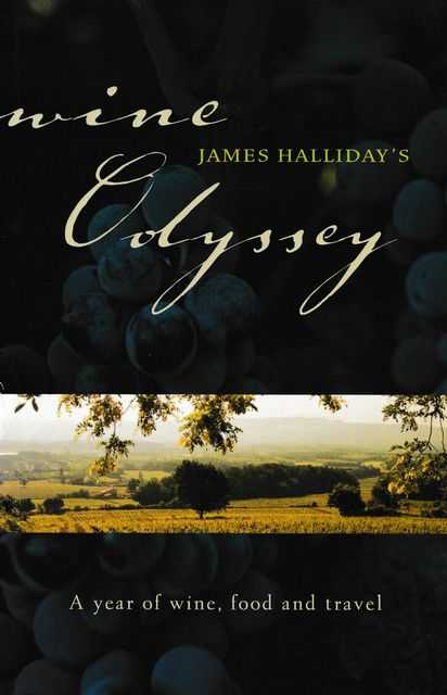 James Halliday's Wine Odyssey: A year of Wine, Food and Travel, James Halliday