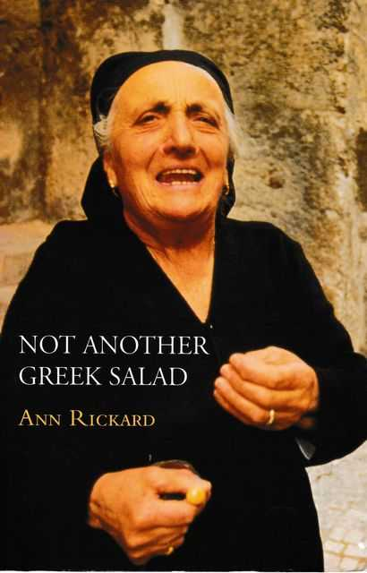 Not Another Greek Salad, Ann Rickard