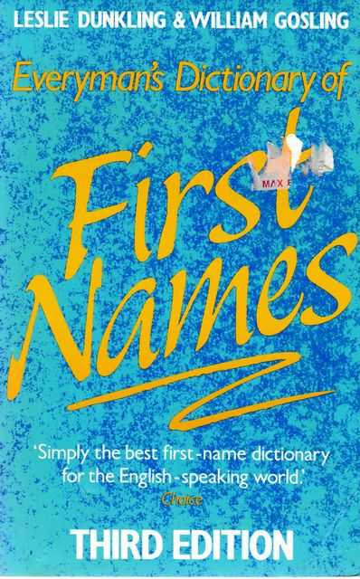 Everyman's Dictionary of First Names, Leslie Dunkling & William Gosling