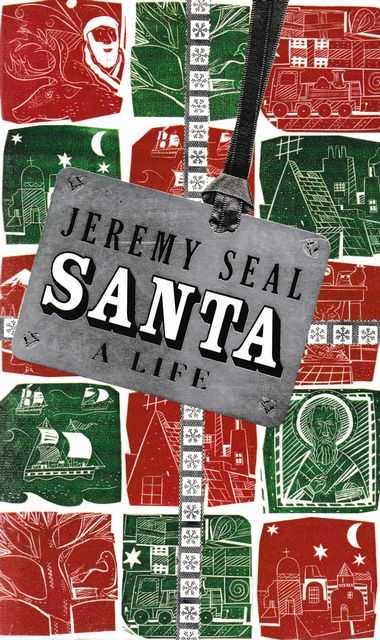 Santa: A Life, Jeremy Seal