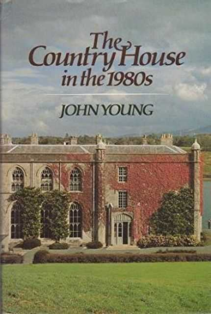 The Country House in the 1980s, John Young
