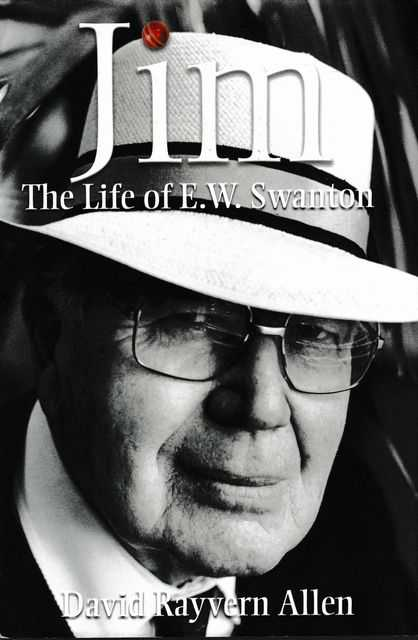 Jim: The Life of E. W. Swanton, David Rayvern Allen