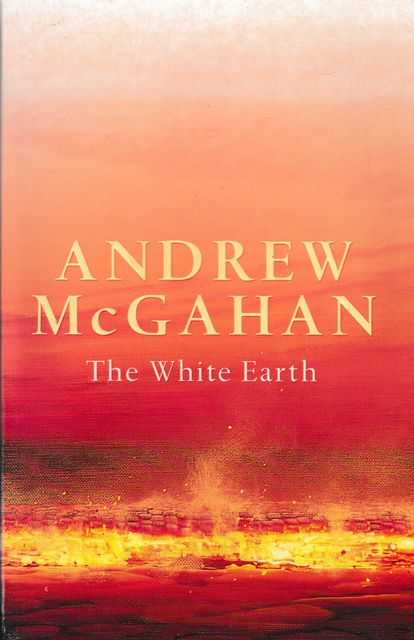 The White Earth, Andrew McGahan