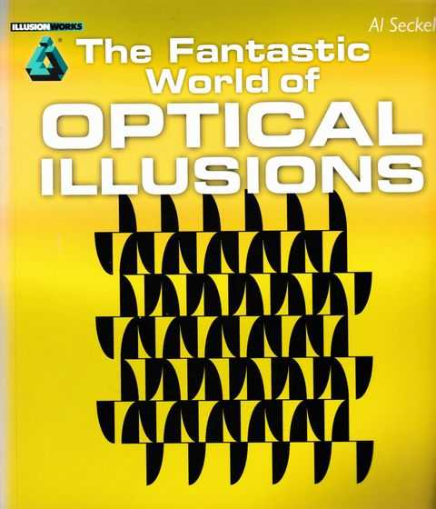 The Fantastic World of Optical Illusions, Al Seckel