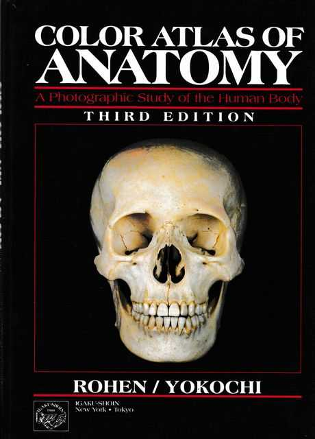 Color Atlas of Anatomy: A Photopgraphic Study of the Human Body, Johannes W. Rohen , Chihiro Yokochi , Lynn J. Romrell