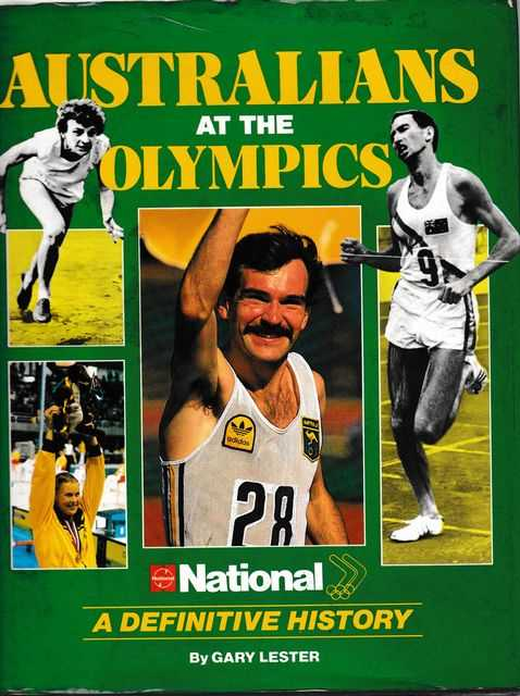 Australians At The olympics: A Definitive History, Gary Lester