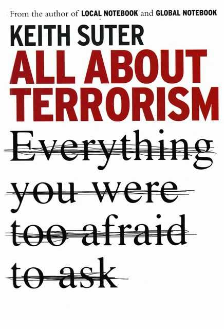 All About Terrorism: Everything You Were Afraid To Ask, Keith Suter