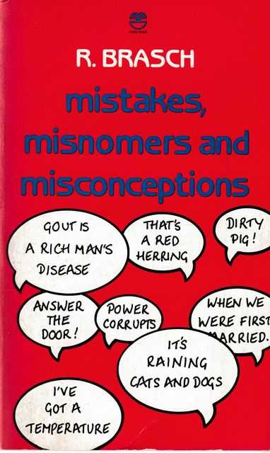 Mistakes, Misnomers and Misconceptions, R. Brasch
