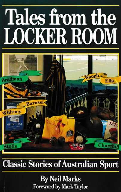 Tales from the Locker Room: Classic Stories of Australian Sport, Neil Marks