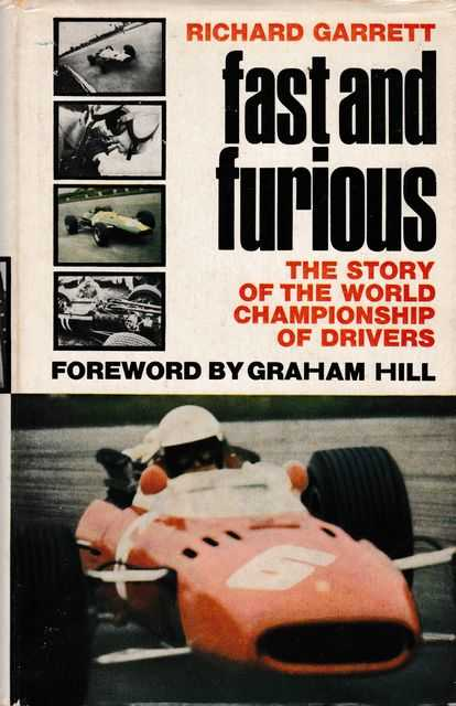Fast and Furious: The Story of the World Championship of Drivers, Richard Garrett