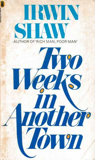 Two Weeks In Another Town, Irwin Shaw