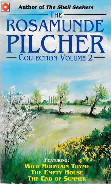 The Rosamund Pilcher Collection Volume 2: Wild Mountain Thyme; The Empty House; The End of Summer, Rosamund Pilcher
