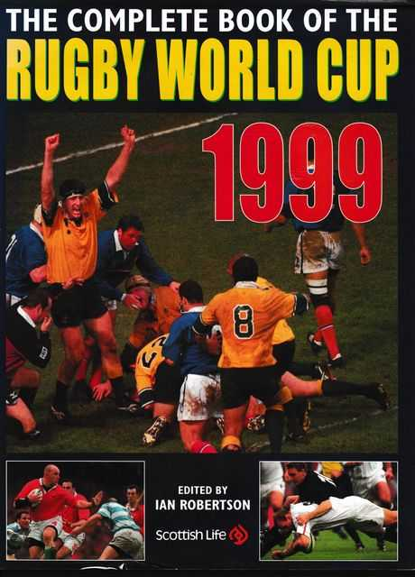 The Complete Book of Rugby World 1999, Ian Robertson [Editor]