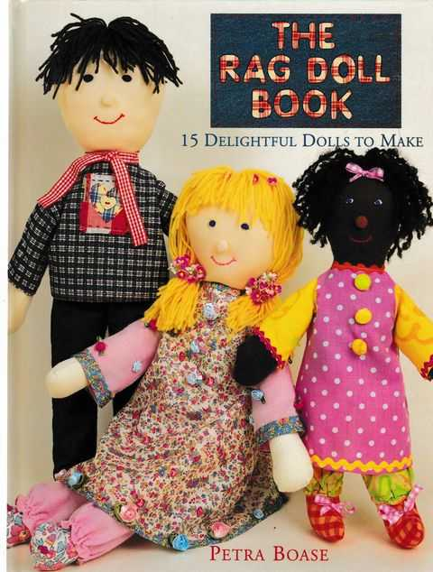 The Rag Doll Book: 15 Delightful Dolls To Make, Petra Boase