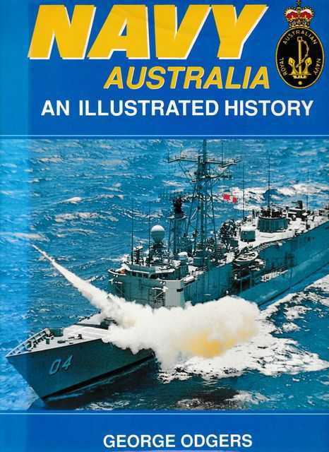 Navy Australia: An Illustrated History, George Odgers