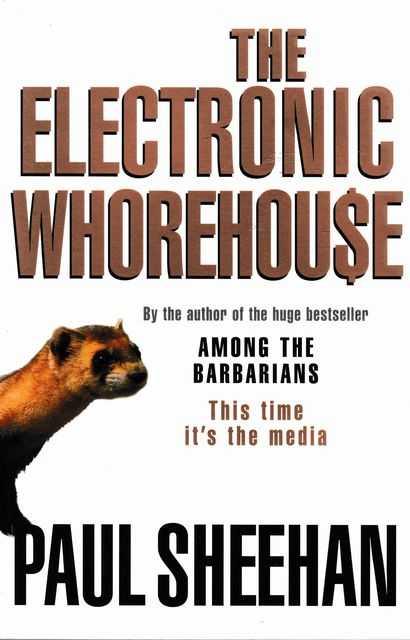 The Electronic Whorehouse, Paul Sheehan