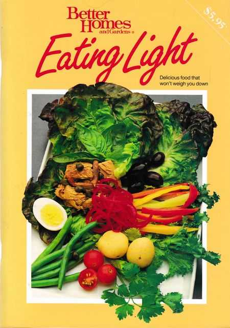 Eating Light: Delicious Food That Won't Weight You Down, Better Homes & Gardens