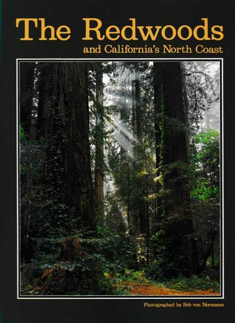 The Redwoods and California's North Coast, Bob Van Normann [Photographs]