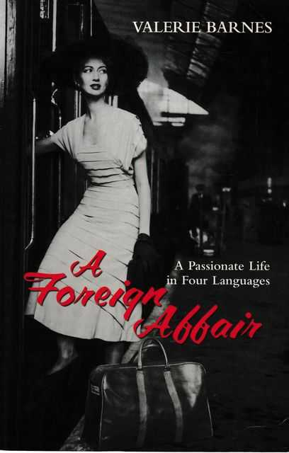 A Foreign Affair: A Passionate Life in Four Languages, Valerie barnes