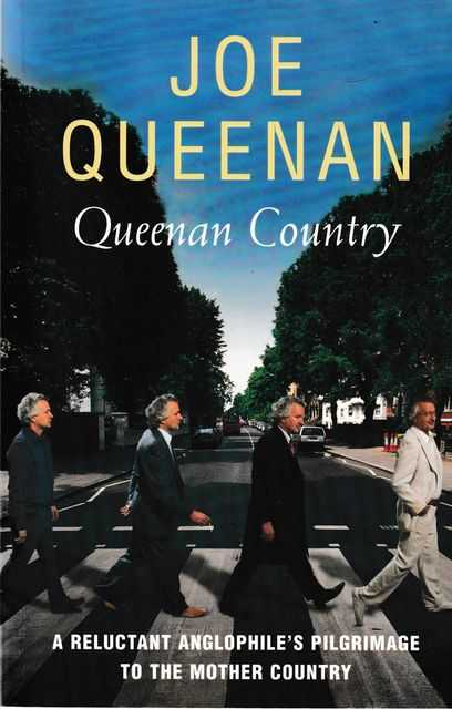 Queenan Country: A Reluctant Anglophile's Pilgrimage to the Mother Country, Joe Queenan