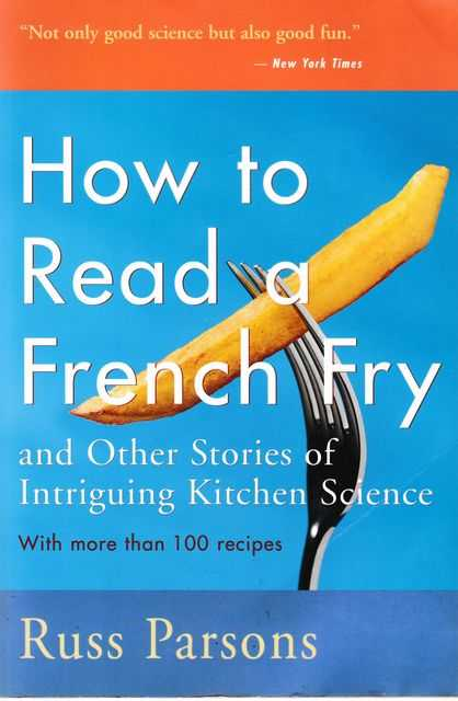 How To Read French Fry and Other Stories of Intriguing Kitchen Science, Russ Parsons