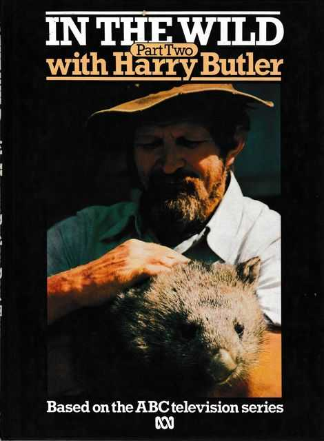 In The Wild Part Two with Harry Butler, Harry Butler