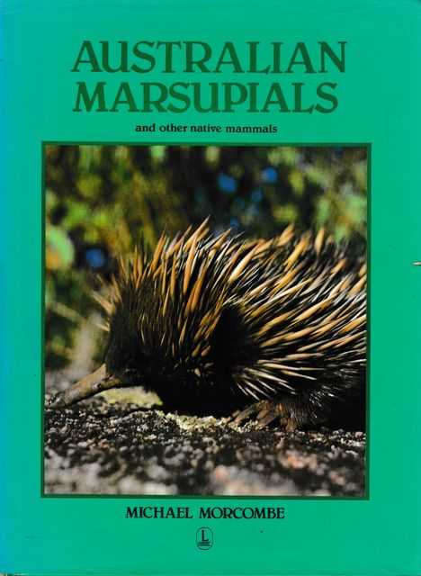 Australian Marsupials and Other Native Mammals, Michael Morcombe