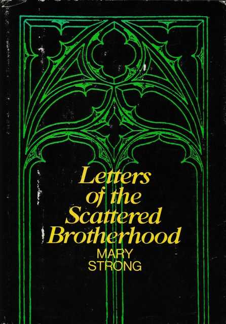 Letters of the Scattered Brotherhood, Mary Strong [Editor]
