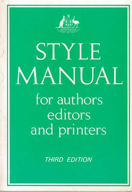 Style Manual for Authors, Editors and Printers of Australian Government Publications, John Pitson [Revised]