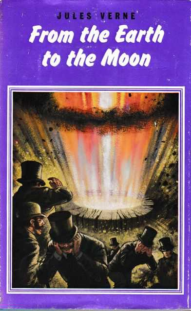 From The Earth to the Moon, Jules Verne [Translated by Jacqueline and Robert Baldick]