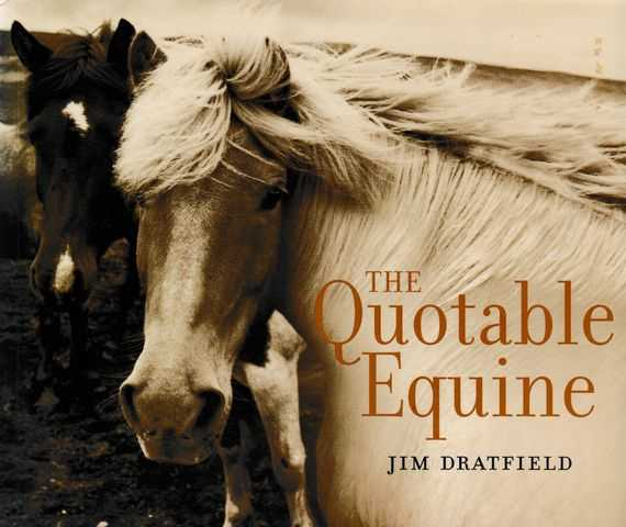 The Quotable Equine, Jim Dratfield